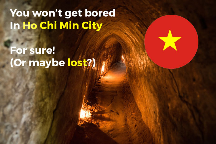 The long tunnel called Cu Chi tunnels which were built during the Vietnamese War can be seen in Ho Chi Min City